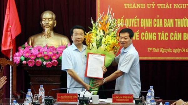 Kiện toàn nhân sự hai tỉnh: Thái Nguyên có Phó Bí thư Thường trực Thành ủy mới
