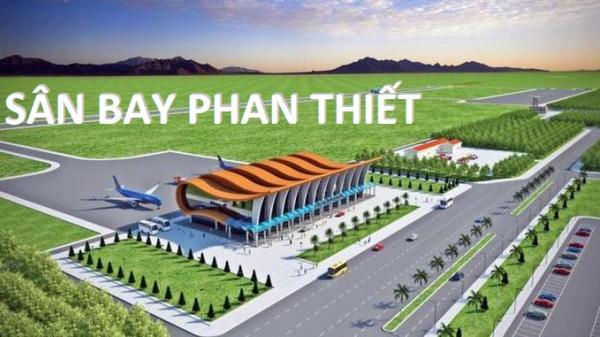 Bình Thuận: Hoàn thành nhiệm vụ sân bay lưỡng dụng Phan Thiết vào 2022