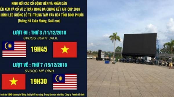 Thành phố Đồng Xoài lắp màn hình LED khổng lồ phục vụ người dân xem chung kết AFF Cup