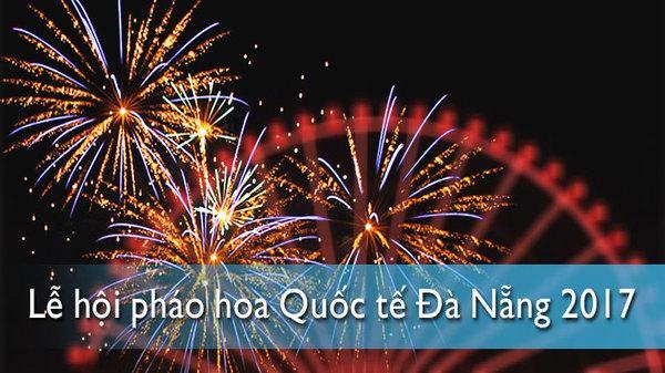 Bật mí những địa điểm ăn chơi hấp dẫn trong mùa lễ hội pháo hoa quốc tế Đà Nẵng 2017