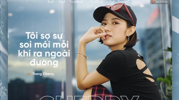 """Trang Cherry """"Ghét thì yêu thôi"""": Nhiều đại gia mời tôi đi uống nước rồi sẽ cho tôi nổi tiếng"""