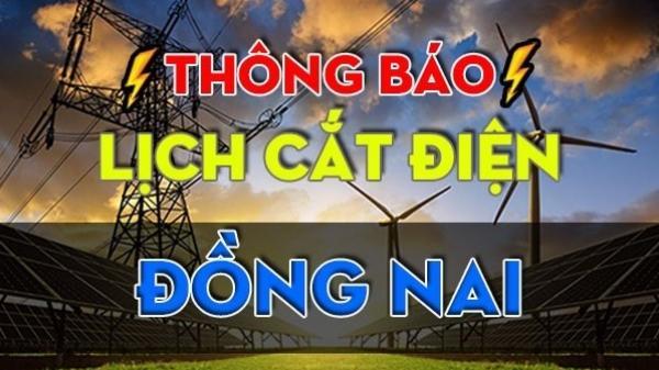 Lịch cắt điện tại Đồng Nai ngày mai 17/10 cập nhật mới nhất