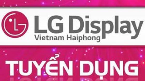 Cơ hội nghề nghiệp hấp dẫn làm việc tại Công ty TNHH LG Display Việt Nam Hải Phòng