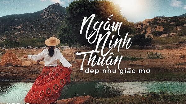 Ngắm Ninh Thuận đẹp như giấc mơ