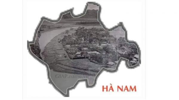Đi tìm nguồn gốc lịch sử tên tỉnh Hà Nam: Đã có từ thế kỉ XIX do Toàn quyền Đông Dương thành lập, sau đó mới sát nhập với Nam Định, Ninh Bình