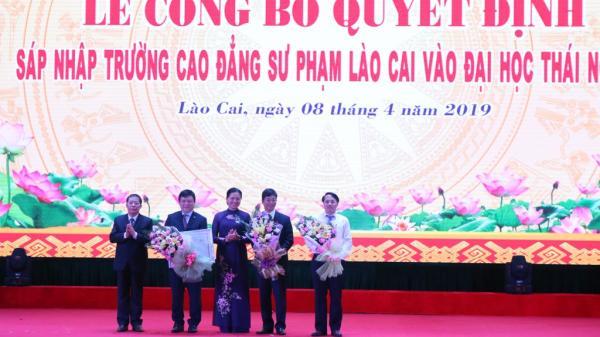Quyết định sáp nhập Trường Cao đẳng Sư phạm Lào Cai vào Đại học Thái Nguyên
