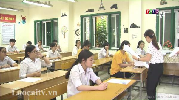 Trên 6.000 thí sinh trong tỉnh Lào Cai đăng ký dự thi vào lớp 10 THPT năm học 2019 - 2020