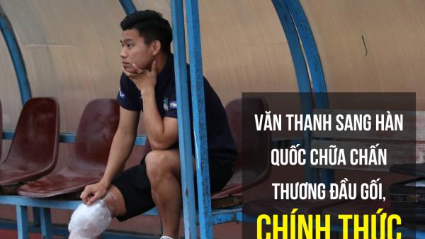 Vũ Văn Thanh đứt dây chằng, CHÍNH THỨC chia tay AFF Cup 2018