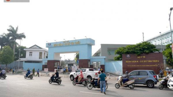 Nóng: Ghi nhận 10 ca dương tính SARS-CoV-2, bệnh viện K phong toả cả 3 cơ sở
