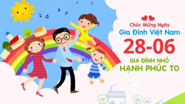 Nguồn gốc và ý nghĩa ngày Gia đình Việt Nam