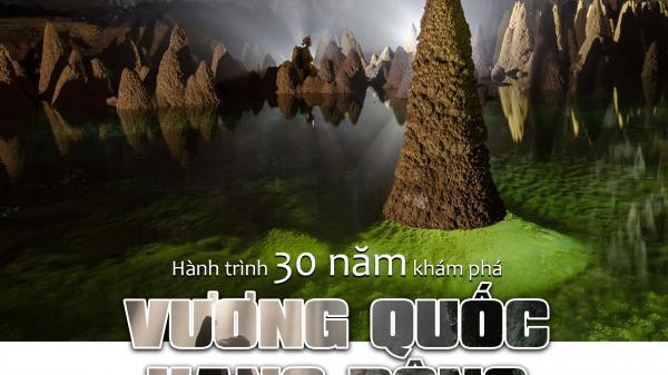 """Hành trình 30 năm khám phá """"Vương quốc hang động"""" ở Quảng Bình"""