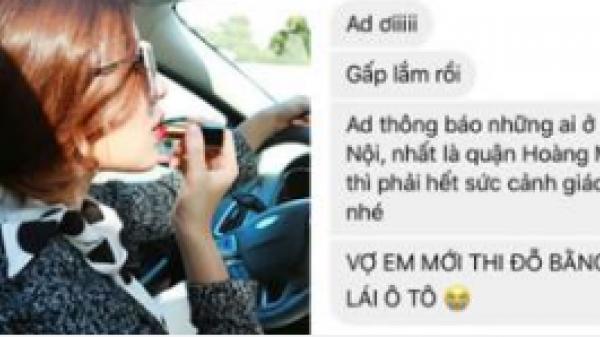 Ch.ết cười: Vợ vừa thi đỗ bằng lái ôtô, chồng lập tức lên mạng kêu dân tình cẩn thận khu vực vợ hay đi lại