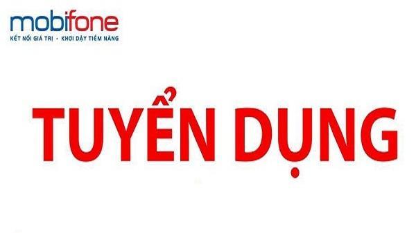 CƠ HỘI VIỆC LÀM HẤP DẪN: MobiFone tỉnh Quảng Trị có nhu cầu tuyển dụng 4 nhân viên bán hàng và chăm sóc khách hàng