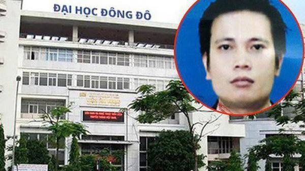 Chủ tịch HĐQT trường Đại học Đông Đô vừa bị Bộ Công an tr uy nã là ai?