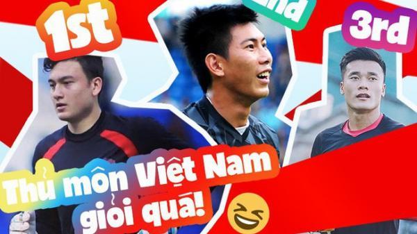 Sự thật bất ngờ: Thủ môn Việt Nam bắt bóng quá hay, Bùi Tiến Dũng chỉ đứng thứ 3 mà thôi!