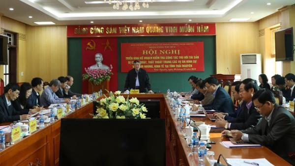 Triển khai Kế hoạch kiểm tra công tác thu hồi tài sản tham nhũng tại tỉnh Thái Nguyên