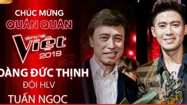 Quán quân Hoàng Đức Thịnh (Hải Phòng): 'Điều quý giá nhất The Voice 2019 là sự dìu dắt của thầy Tuấn Ngọc và cô Lưu Thiên Hương'