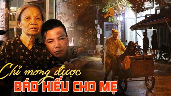 Con trai chở mẹ đi nhặt phế liệu đêm khắp Sài Gòn: 'Lúc trẻ tôi hư nên bây giờ muốn bù đắp tất cả cho mẹ'