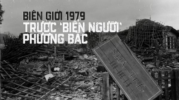 "Biên giới 1979 trước ""biển người"" phương Bắc"