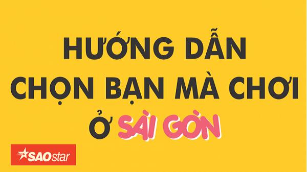 'Hướng dẫn chọn bạn mà chơi ở Sài Gòn' cực dễ thương khiến dân mạng thích thú