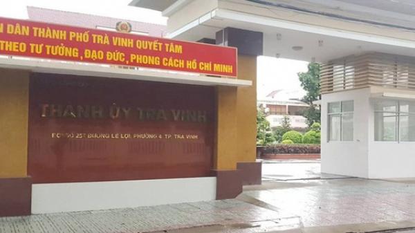 Hàng loạt lãnh đạo Thành ủy Trà Vinh có hành vi sai phạm