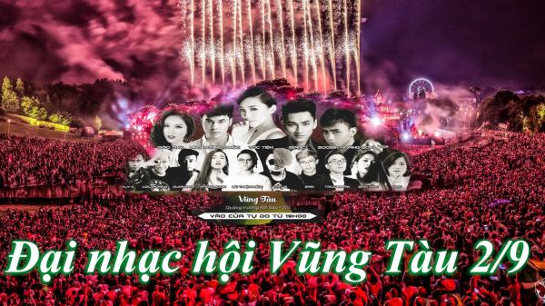 """HOT HOT: Loạt sao Việt """"cực khủng"""" sẽ đổ bộ Vũng Tàu trong bữa tiệc âm nhạc miễn phí lớn nhất dịp 2/9"""