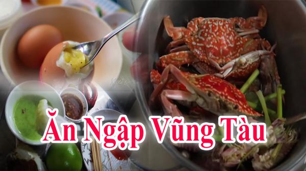 """Theo chân chàng hot boy """"Khoai Lang Thang"""" ăn ngập đặc sản Vũng Tàu"""